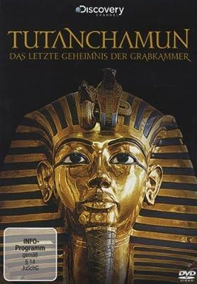 Tutanchamun - Das letzte Geheimnis der Grabkammer