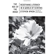 Age of the Image: Redefining Literacy in a World of Screens