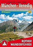 München - Venedig. Vom Marienplatz zum Markusplatz. 29 Etappen. Mt GPS-Tracks. (Rother Wanderführer) - Dirk Steuerwald, Stephan Baur, Vera Biehl