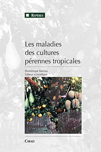 Les maladies des cultures pérennes tropicales (Repères) par Dominique Mariau