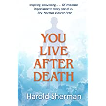 You Live After Death (English Edition)