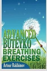 Advanced Buteyko Breathing Exercises (Buteyko Method) (Volume 2) by Artour Rakhimov (2013-07-01)