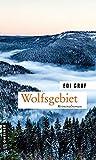 Wolfsgebiet: Kriminalroman (Journalistin Linda Roloff)