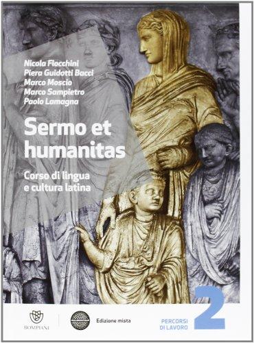 Sermo et humanitas. Percorsi di lavori. Per le Scuole superiori. Con espansione online: 2