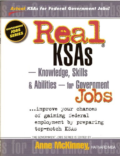 Real KSAs--Knowledge, Skills & Abilities--for Government Jobs (Government Jobs Series)