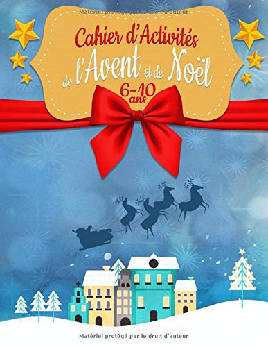Cahier d'Activités de l'Avent et de Noël: 6-10 ans   Jeux et coloriages pour les enfants par Mes Jeux d'Enfants Editions