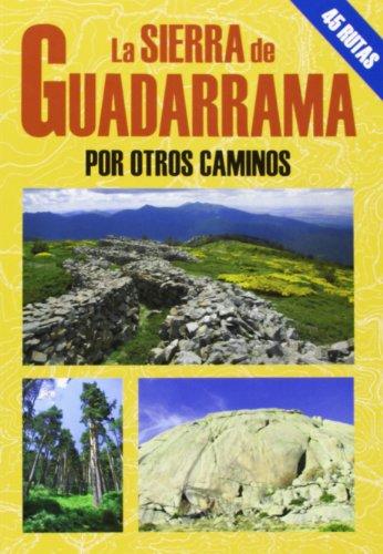 La Sierra De Guadarrama. Por Otros Caminos (Las Mejores Excursiones Por...) por Miguel Tébar Pérez