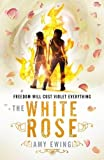 The Lone City 2. The White Rose (The Lone City Trilogy, Band 2)