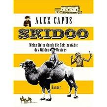 Skidoo: Meine Reise durch die Geisterstädte des Wilden Westens