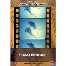 Español con guiones. Cazatesoros: Lecturas ELE de cine