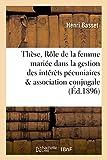 Telecharger Livres These Le role de la femme mariee dans la gestion des interets pecuniaires de l association conjugale (PDF,EPUB,MOBI) gratuits en Francaise