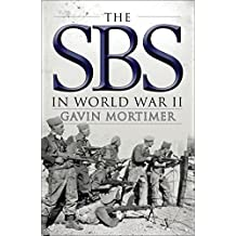 The SBS in World War II: An Illustrated History (General Military) by Gavin Mortimer (2016-05-24)
