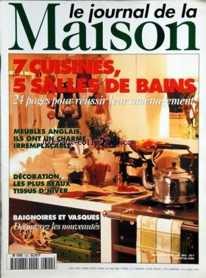JOURNAL DE LA MAISON (LE) [No 302] du 01/11/1996 - 7 CUISINES / 5 SALLES DE BAINS -MEUBLES ANGLAIS -DECORATION / LES PLUS BEAUX TISSUS D'HIVER -BAIGNOIRES ET VASQUES / LES NOUVEAUTES