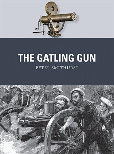 The Gatling Gun (Weapon, Band 40)