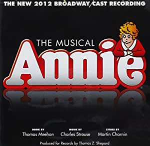 Annie:the 2012 Broadway Cast