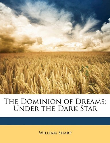 The Dominion of Dreams: Under the Dark Star