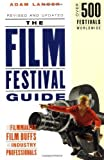 The Film Festival Guide: For Filmmakers, Film Buffs, and Industry Professionals by Adam Langer (2000-09-01)