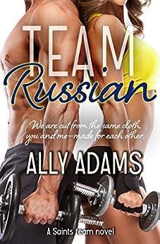Team Russian (Saints Team Series Book 4) by [Adams, Ally]