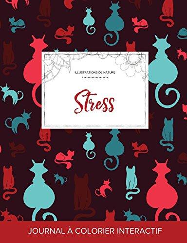Journal de Coloration Adulte: Stress (Illustrations de Nature, Chats) par Courtney Wegner