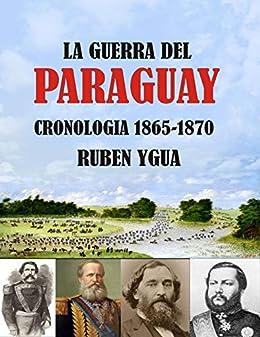 Descarga gratuita LA GUERRA DEL PARAGUAY: CRONOLOGIA- 1865-1870 PDF