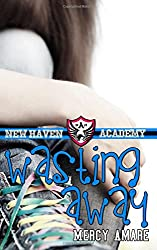 Wasting Away: Volume 2 (New Haven Academy)
