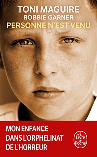 Personne n'est venu - Mon enfance dans l'orphelinat de l'horreur par Toni Maguire