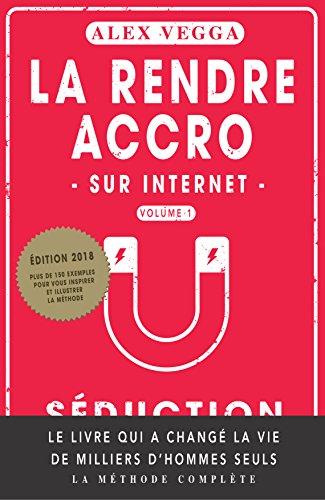 Couverture du livre La Rendre ACCRO (Vol. 1): La Séduction sur les Sites de Rencontre
