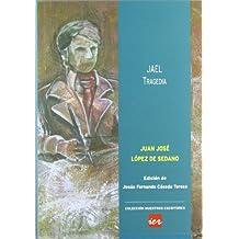 Jael: tragedia (Colección Nuestros escritores)