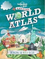 [(The Lonely Planet Kids Amazing World Atlas : Bringing the World to Life)] [Author: Lonely Planet Kids] published on (October, 2014)