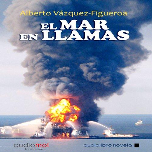 El mar en llamas [The Sea in Flames]  Audiolibri