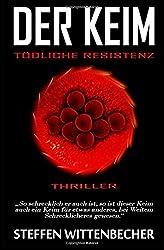 Der Keim: Tödliche Resistenz