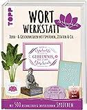 Wortwerkstatt Achtsamkeit, Deko- & Geschenkideen mit Sprüchen, Zitaten & Co.: Mit 500 besinnlichen & inspirierenden Sprüchen. Inkl. Vorlagen zum Download und als Plotterdateien