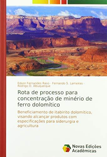 Rota de processo para concentração de minério de ferro dolomítico: Beneficiamento de itabirito dolomítico, visando alcançar produtos com especificações para siderurgia e agricultura