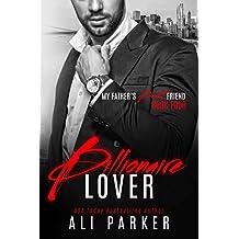 Billionaire Lover (My Father's Best Friend Book 4)