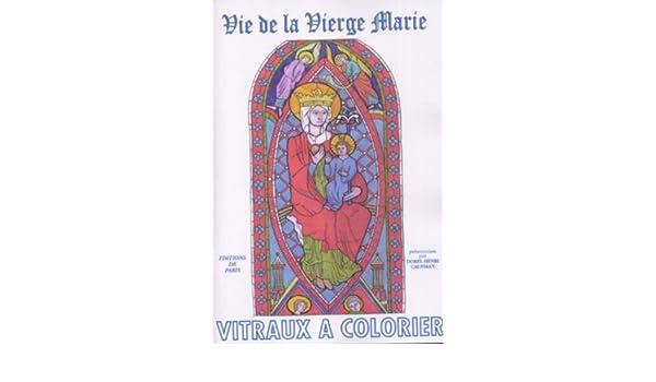 Amazonfr Vie De La Vierge Marie Vitraux à Colorier