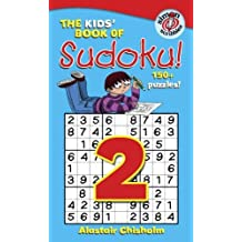 The Kids' Book of Sudoku 2! by Alastair Chisholm (2005-10-04)