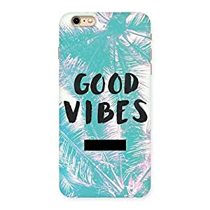 Neo World Good Vibes Back Case Cover for Apple iPhone 6 Plus