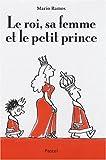 Le roi, sa femme et le petit prince   Ramos, Mario (1958-2012). Auteur