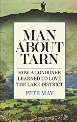 Man About Tarn: How A Londoner Learned To Love The Lake District