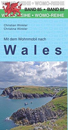 Mit dem Wohnmobil nach Wales (Womo-Reihe, Band 85)