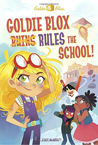 Goldie Blox Rules the School! (Goldieblox) por Stacy McAnulty