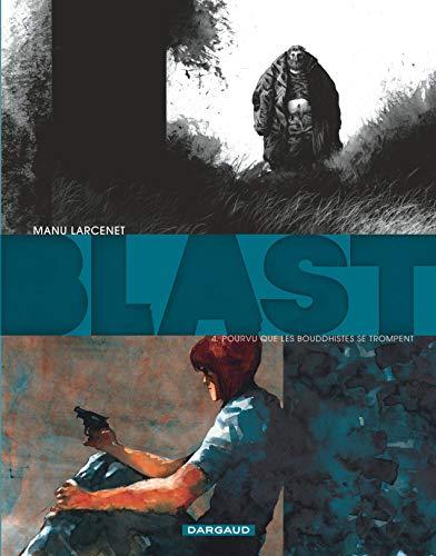 Blast - tome 4 - Pourvu que les Bouddhistes se trompent (4) par Larcenet Manu