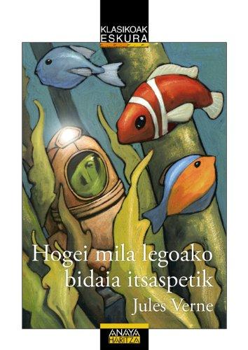 Hogei Mila Legoako Bidaia Itsaspetik (Clásicos - Clásicos A Medida (Euskadi)) por Jules Verne