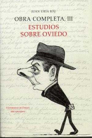 Obra completa de Juan Uría Ríu: Obra completa III. Estudios sobre Oviedo: 3 por Juan Uría Ríu