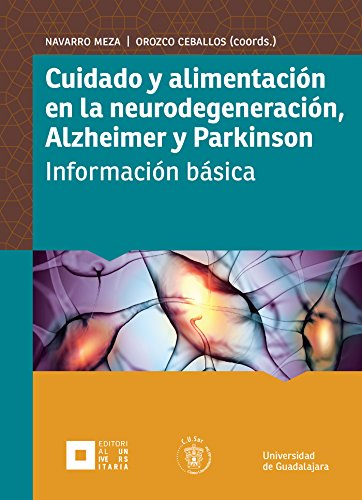 Cuidado y alimentación en la neurodegeneración, Alzheimer y Parkinson: Información básica (Monografías de la academia)
