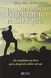 La sagesse du guerrier pacifique - Un complément au livre