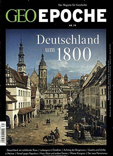 GEO Epoche / GEO Epoche 79/2016 - Deutschland um 1800