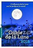 Le guide de la lune 2018 (Poche-Vie quotidienne)