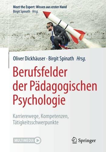 Berufsfelder der Pädagogischen Psychologie: Karrierewege, Kompetenzen, Tätigkeitsschwerpunkte (Meet the Expert: Wissen aus erster Hand)