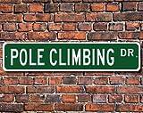 Palo Arrampicata, Pole Climbing Sign, Pole Climbing Fan, Pole Climbing partecipante Gift, Lumberjack, Custom Street Sign, qualità Metal Sign